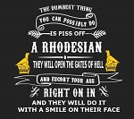 Don't Piss of a Rhodesian T-shirt select long or short sleeve along with colour