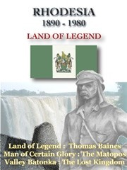 Rhodesia 1890-1980 Land of Legend