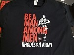 Be a man among men Rhodesian army shirts